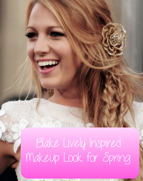 Blake Lively Inspired Makeup Look for Spring