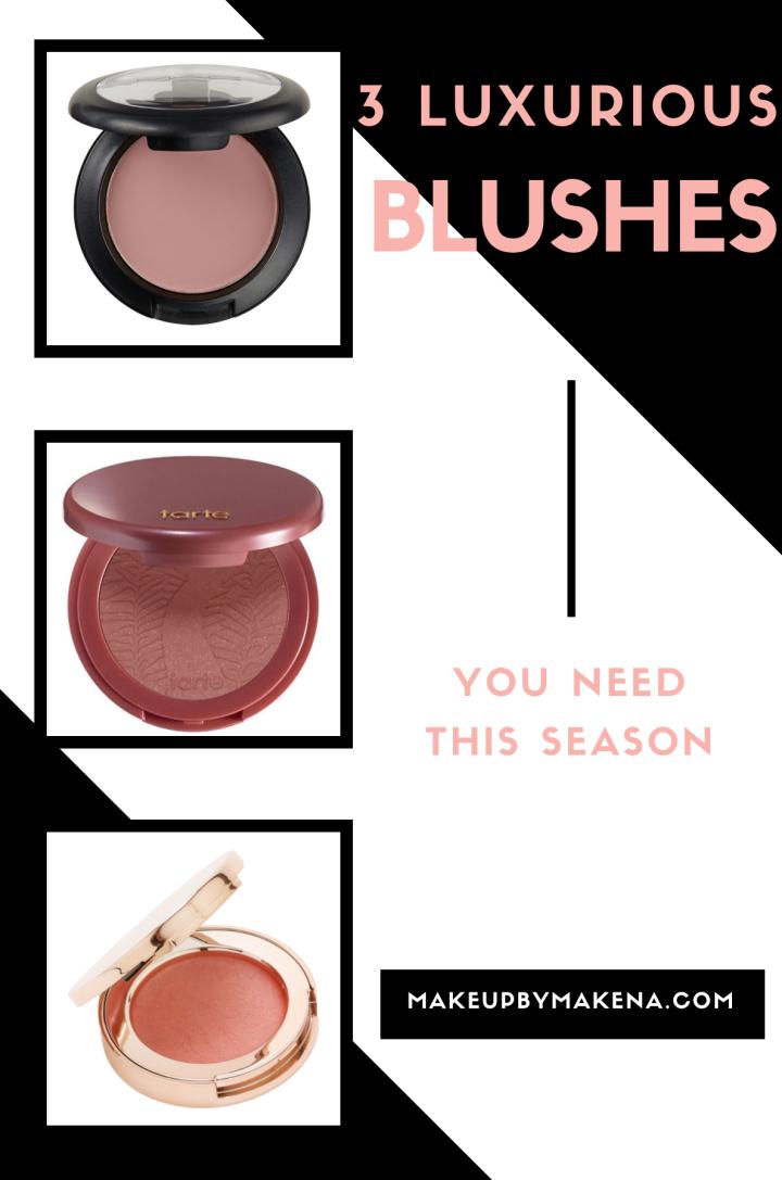 3 Luxurious Blushes You Need ThisSeason